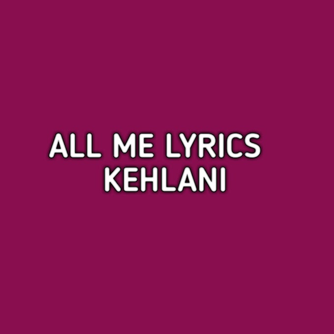All Me Lyrics Kehlani