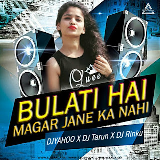 WO BULATI HAI MAGAR JANE KA NAHI - REMIX - DJ YAHOO X DJ TARUN X DJ RINKU