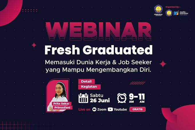 """Webinar """"Fresh Graduated Memasuki Dunia Kerja Dan Job Seeker Yang Mampu Mengembangkan Diri"""""""
