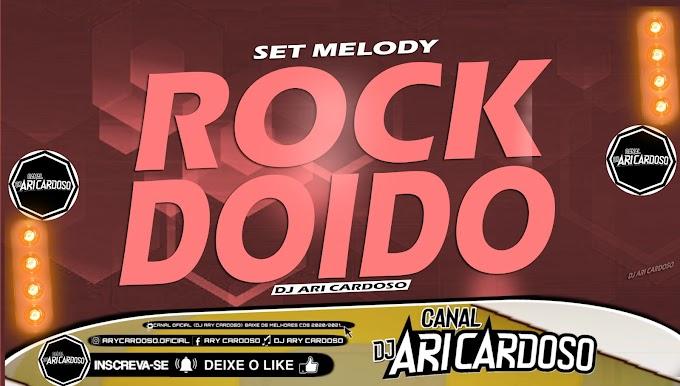 [✔]Set - Melody Rock Doido 2021 Pressão Só Os Top Remix Vida Louca E to a Milhão - [Dj Ari Cardoso]