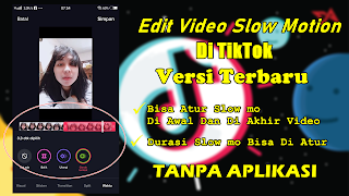 Cara Edit Video Slow Motion Di TikTok Tanpa Aplikasi