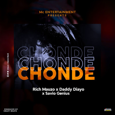 AUDIO : Rich Mauzo X Daddy Diayo - Chonde Chonde : Download New Song Mp3