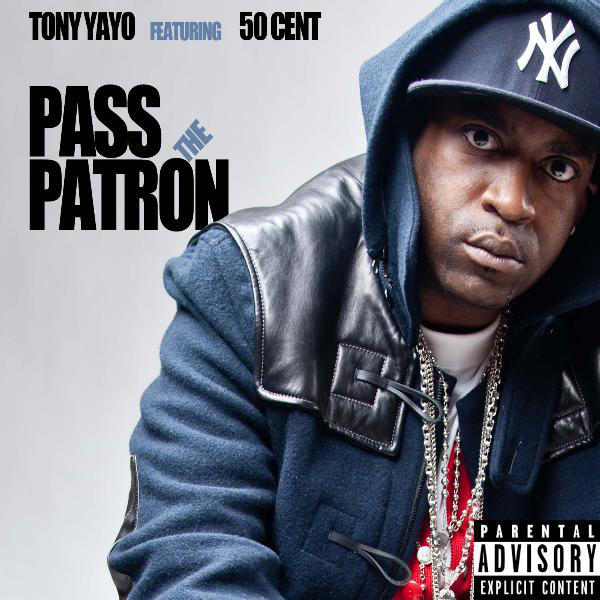 Tony Yayo - Pass the Patrón (feat. 50 Cent) - Single Cover
