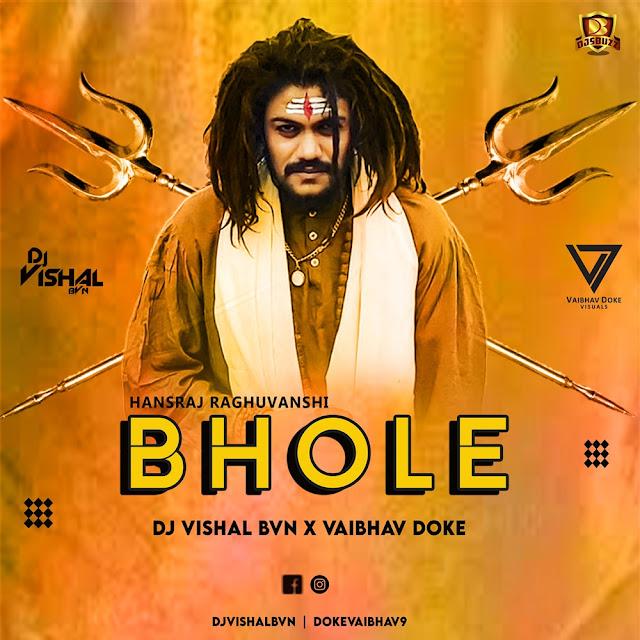 Hansraj Raghuvanshii – Bhole (Remix) – DJ Vishal BVN x Vaibhav Doke