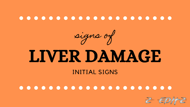 Signs of Liver Damage And Initial Signs Of Liver Damage