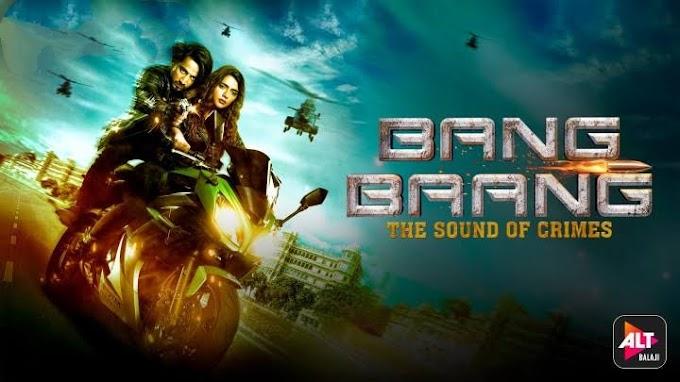 Bang Bang Web Series Full Episodes Online Download | Watch