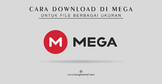 3 Cara Mudah Download di MEGA Untuk File Berbagai Ukuran