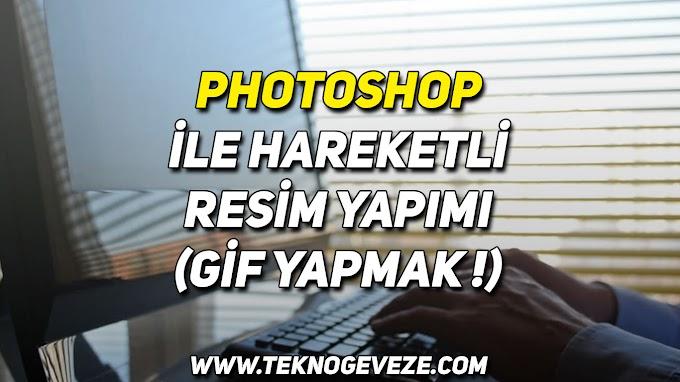 Photoshop ile Hareketli Resim Yapımı (GİF)