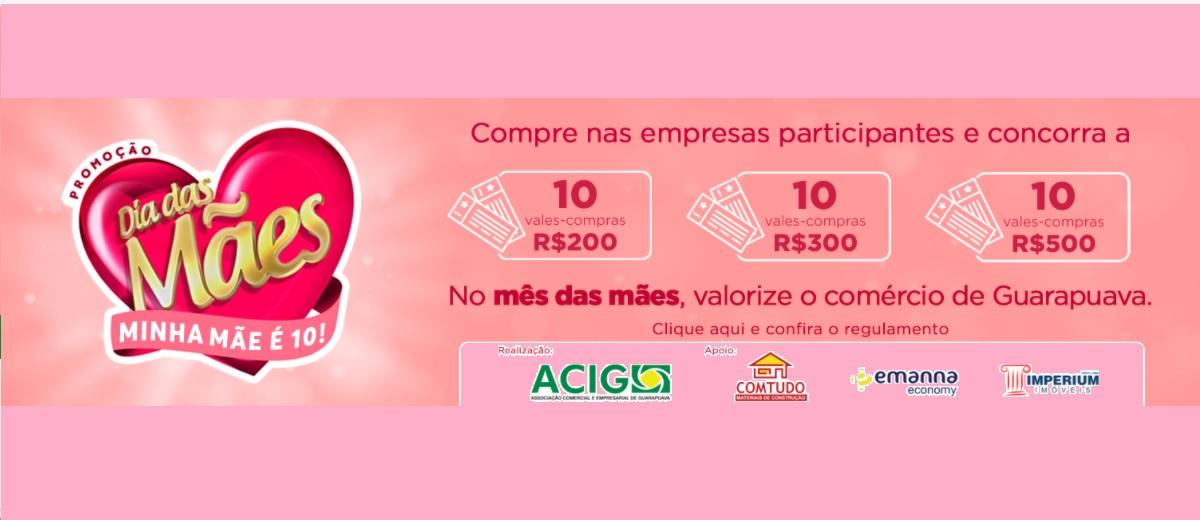 Promoção ACIG Dia das Mães 2021 Minha Mãe é 10 Vales-Compras