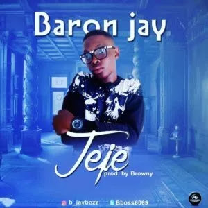 Baron Jay – Jeje - www.mp3made.com.ng