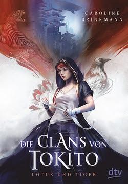 Bücherblog. Rezension. Buchcover. Die Clans von Tokito - Lotus und Tiger (Band 1) von Caroline Brinkmann. dtv.