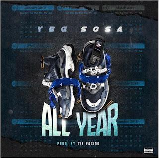 New Music: YBG Sosa - All Year