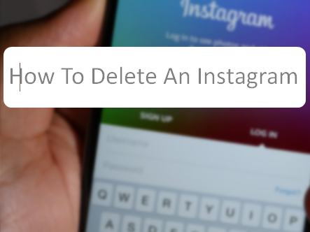 How To Delete An Instagram