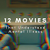 Film Review: 12 Movies That Understand Mental Illness
