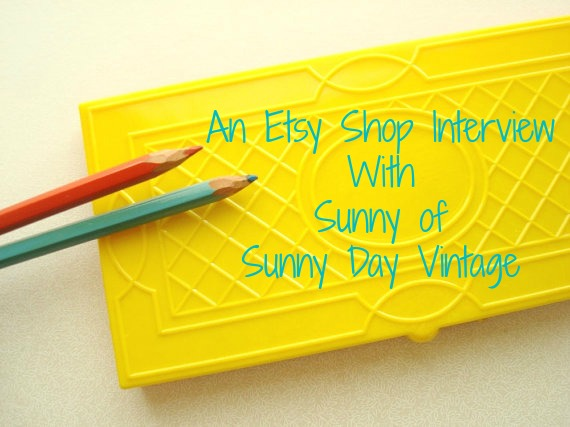 Etsy Shop Interview with Sunny - Sunny Day Vintage