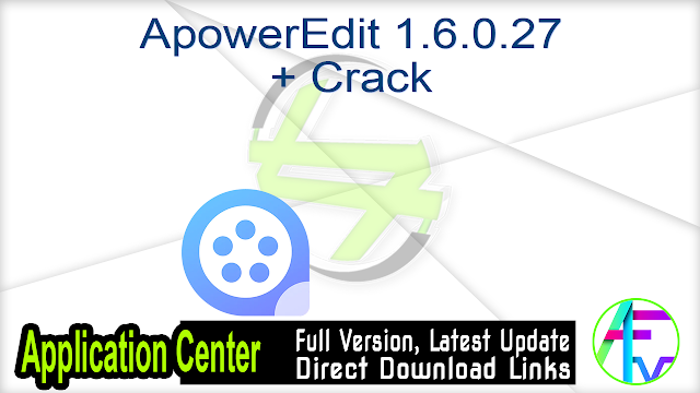 ApowerEdit 1.6.0.27 + Crack