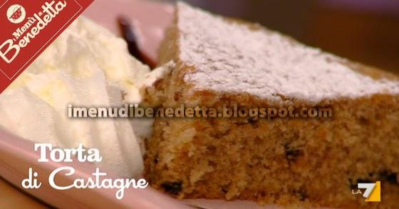 Torta di castagne la ricetta di benedetta parodi for Dolce di castagne