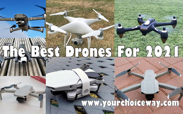 The Best Drones For 2021 - Your Choice Way