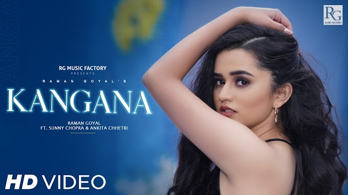 KANGANA SONG LYRICS - RAMAN GOYAL | MP3 DOWNLOAD