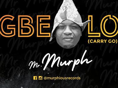 [Music] Mr Murph _ Gbelo || naijamp3.com.ng