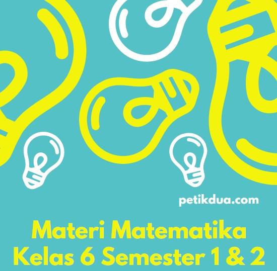 Materi Matematika Kelas 6 Semester 1 dan 2