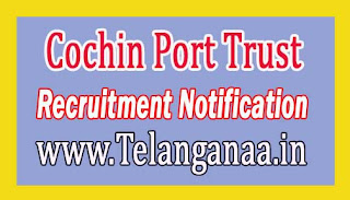 Cochin Port Trust Recruitment Notification 2017