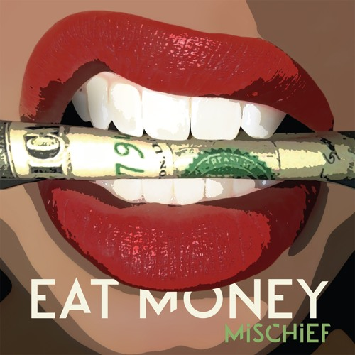 Mischief Unveil New Single 'Eat Money'