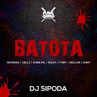 BAIXAR MP3 | Dj Sipoda - Batota (feat. Nd Midas & Cellz, Khris Mc, Roley, Itary,  Declive, Nany) | 2019