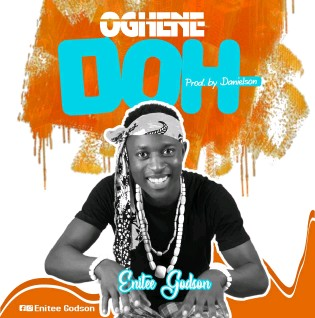 [Download Mp3] Enitee Godson – Oghene Doh