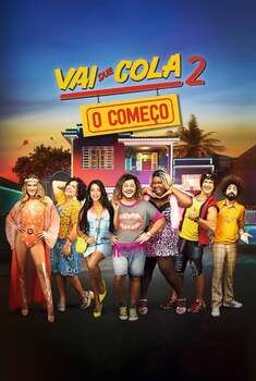 Vai que Cola 2: O Começo Torrent – WEB-DL 1080p Nacional<