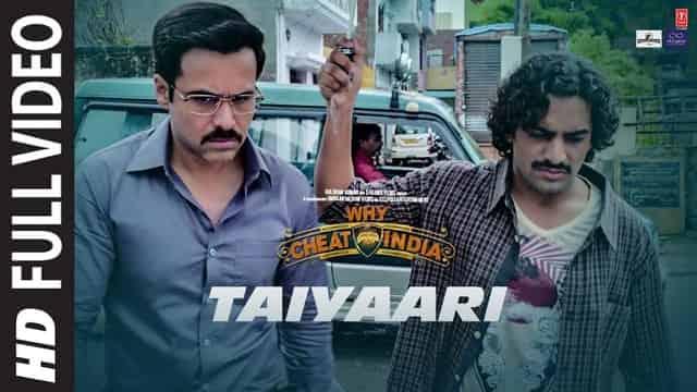 तैयारी Taiyaari Lyrics In Hindi - Why Cheat India