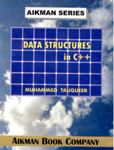Data Structures in C++ by Muhammad Tauqeer (Aikman Series)