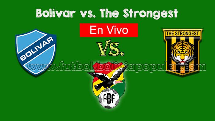 【En Vivo Online】Bolívar vs. The Strongest - Torneo Clausura 2018