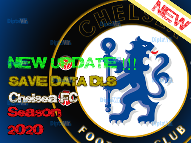 save-data-dls-chelsea-fc-new-update