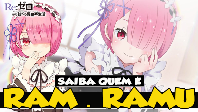 SAIBA QUEM É RAM! Re:Zero