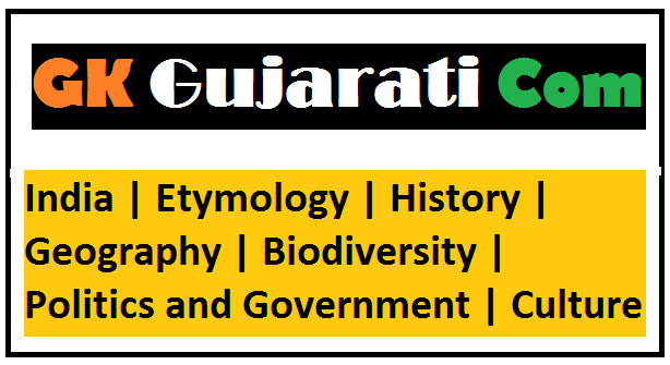 India | Etymology | History | Geography | Biodiversity | Politics and Government | Culture