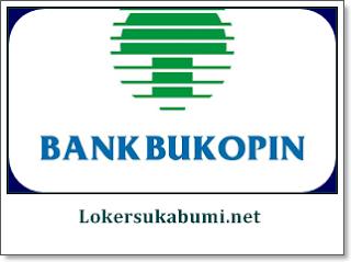 Lowongan Kerja Bank Bukopin Sukabumi Terbaru 2020