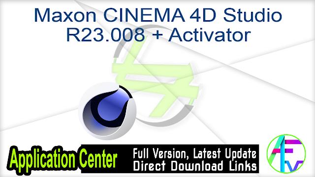 Maxon CINEMA 4D Studio R23.008 + Activator
