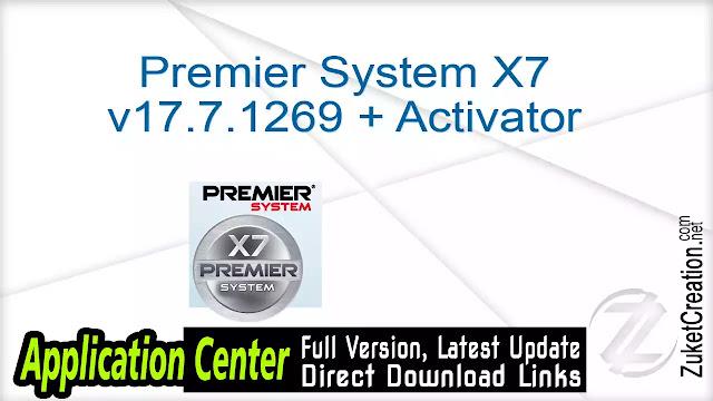 Premier System X7 v17.7.1269 + Activator