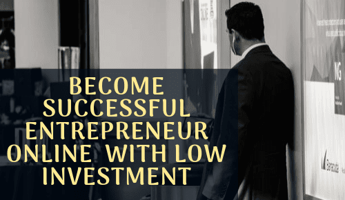How to Become Successful Entrepreneur Online & Create Huge Wealth?