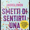 """[Prossime Uscite] Prendersi cura di se stessi ed essere felici. Il motto di Andrea Owen in 14 mosse da leggere in """"Smetti di sentirti una merda"""""""