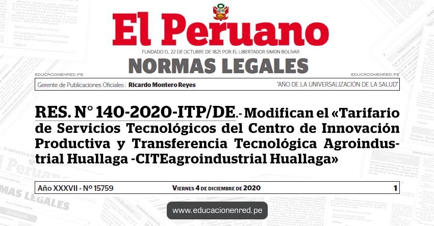 RES. N° 140-2020-ITP/DE.- Modifican el «Tarifario de Servicios Tecnológicos del Centro de Innovación Productiva y Transferencia Tecnológica Agroindustrial Huallaga -CITEagroindustrial Huallaga»