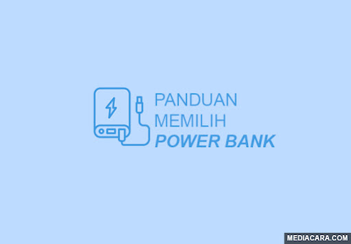 Cara memilih Powe Bank yang awet, tahan lama, dan berkualitas