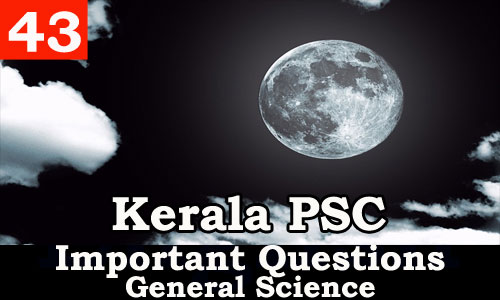 Kerala PSC - Important and Expected General Science Questions - 43