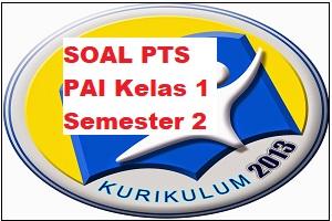 Download Soal PTS/UTS PAI Kelas 1 SD/MI Semester 2 Kurikulum 2013 Revisi