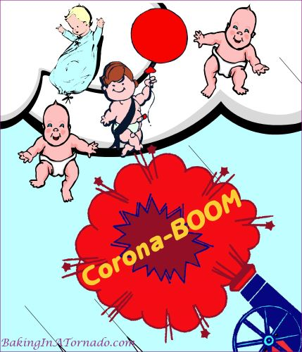 Corona-BOOM, a new generation of babies | Graphic designed by and property of www.BakingInATornado.com | #humor #MyGraphics