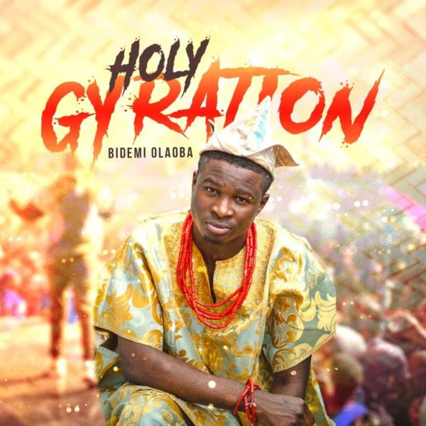 Bidemi Olaoba - Holy Gyration Mp3 Download
