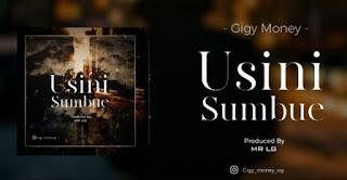 AUDIO | Gigy Money – USINISUMBUE