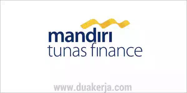 Rekrutmen PT Mandiri Tunas Finance Tahun 2019