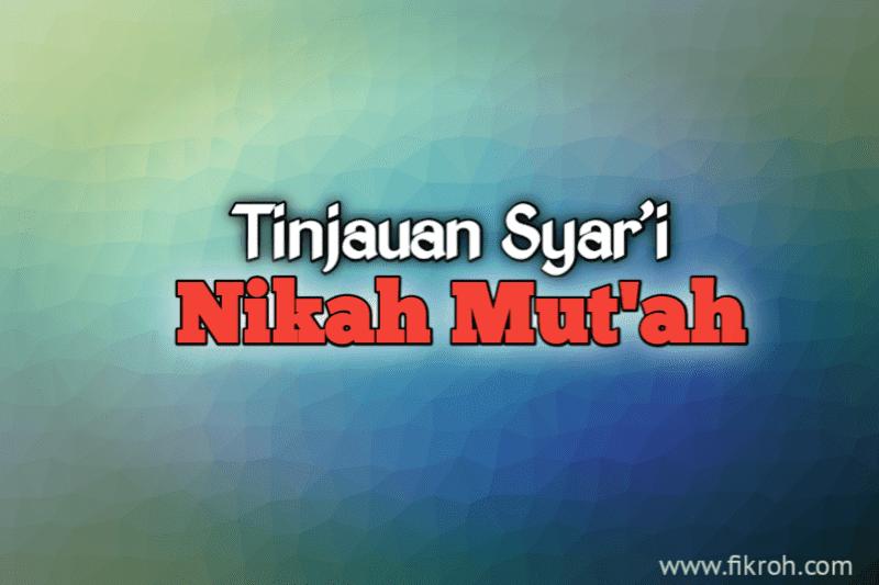 Tinjauan Syar'i Nikah Mut'ah ala Syi'ah